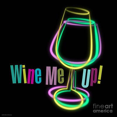 Lounge Digital Art - Wine Me Up  by Mary Machare