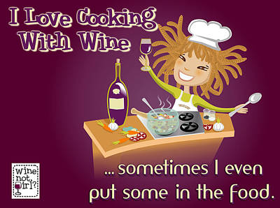 Malbec Digital Art - Wine Not Girl - Cooking With Wine by Andrea Ribeiro
