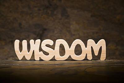 Positive Attitude Photograph - Wisdom by Donald  Erickson