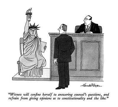 Statue Of Liberty Drawing - Witness Will Confine Herself To Answering by J.B. Handelsman