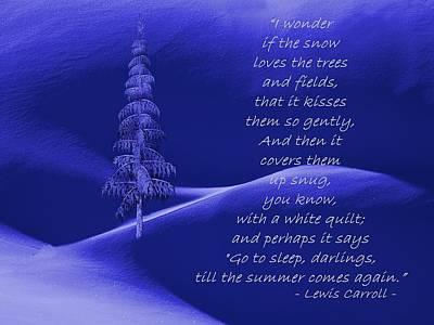 Wonder If The Snow Loves The Trees Art Print