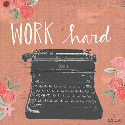 Typewriter Painting - Work Hard by Katie Doucette