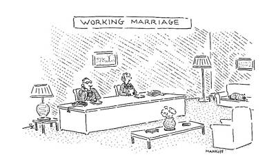 Sit-ins Drawing - Working Marriage by Robert Mankoff