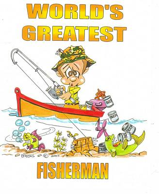 Drawing - World's Greatest Fisherman by Richard Brooks