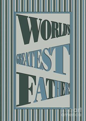 Digital Art - World's Greatest Striped Father by JH Designs