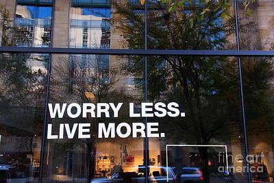 Photograph - Worry Less Live More  by Agnieszka Ledwon