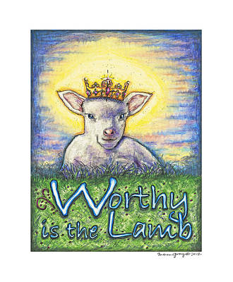 Worthy Is The Lamb Art Print by Andrea Gray