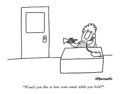 Trumpet Drawing - Would You Like To Hear Some Music While You Hold? by Charles Barsotti