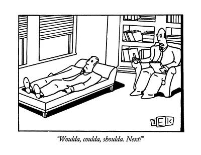 Couch Drawing - Woulda, Coulda, Shoulda.  Next! by Bruce Eric Kaplan