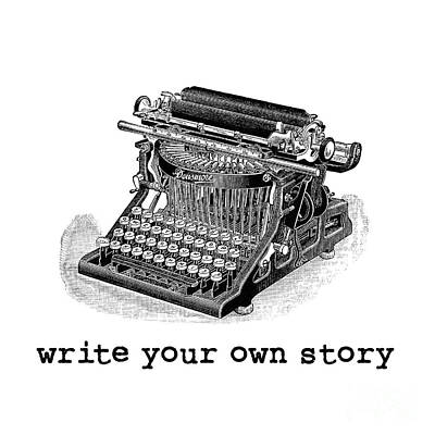 Antique Typewriter Photograph - Write Your Own Story by Edward Fielding