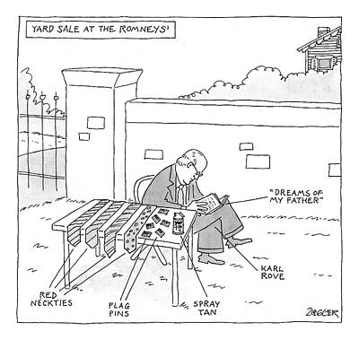 November 26th Drawing - Yard Sale At The Romney's Features Karl Rove by Jack Ziegler