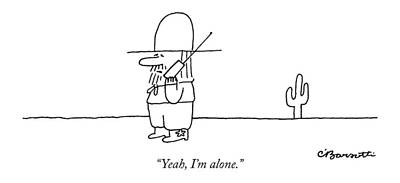 Alone Drawing - Yeah, I'm Alone by Charles Barsott