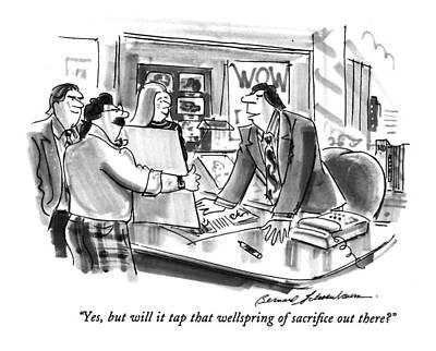 Yes, But Will It Tap That Wellspring Of Sacrifice Art Print by Bernard Schoenbaum