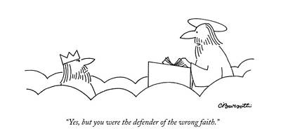 Religion Drawing - Yes, But You Were The Defender Of The Wrong Faith by Charles Barsotti