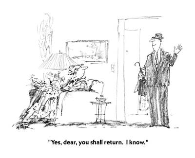Yes Drawing - Yes, Dear, You Shall Return.  I Know by Robert Weber