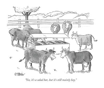 Cow Drawing - Yes It's A Salad Bar by Peter Steiner