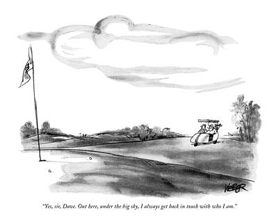 Golf Drawing - Yes, Sir, Dave. Out Here, Under The Big Sky by Robert Weber
