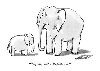 Elephants Drawing - Yes, Son, We're Republicans by Mischa Richter