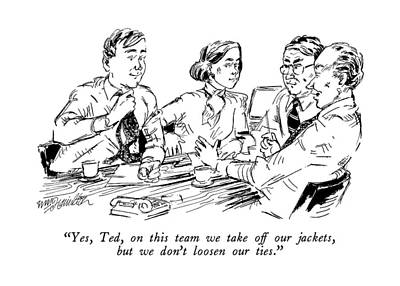 Drawing - Yes, Ted, On This Team We Take Off Our Jackets by William Hamilton