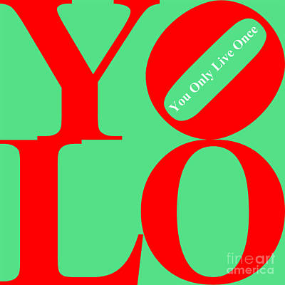 Yolo - You Only Live Once 20140125 Red Green White Art Print