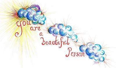 Sun Rays Drawing - You Are A Beautiful Person by Teresa White
