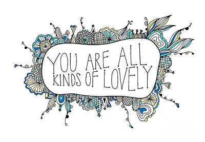 Writing Digital Art - You Are All Kinds Of Lovely by Susan Claire