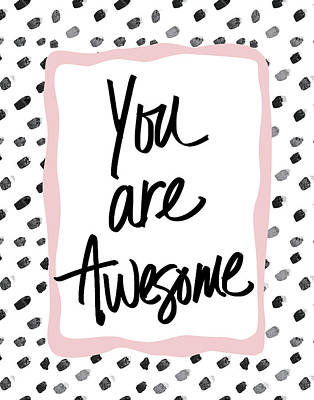 You Are Awesome! Print by South Social Studio