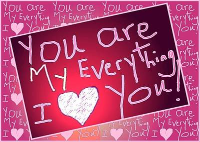 Digital Art - You Are My Everything by Carrie OBrien Sibley