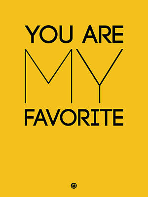 You Are My Favorite Poster Yellow Art Print by Naxart Studio