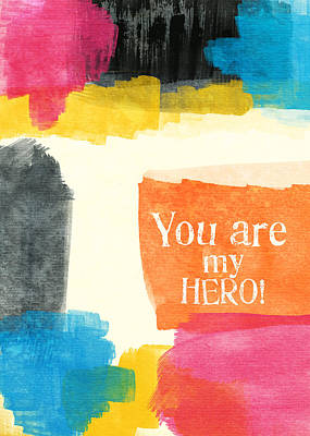 Blue Abstracts Mixed Media - You Are My Hero- Colorful Greeting Card by Linda Woods