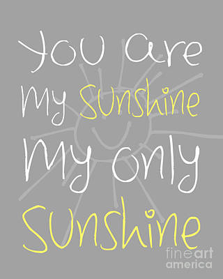 Typographic Photograph - You Are My Sunshine by Pati Photography