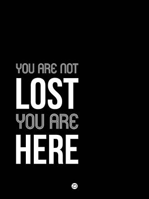 College Digital Art - You Are Not Lost Poster Black And White by Naxart Studio