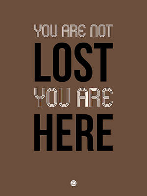 You Are Not Lost Poster Brown Art Print by Naxart Studio