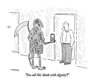 Grim Drawing - You Call This 'death With Dignity'? by Robert Mankoff