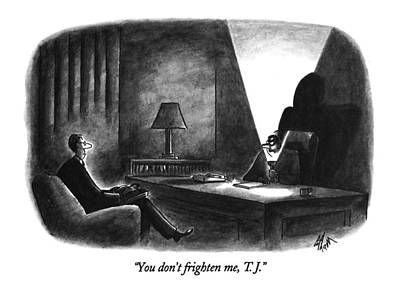 You Don't Frighten Art Print by Frank Cotham