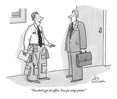 Pants Drawing - You Don't Get An Office. You Get Cargo Pants by Leo Cullum