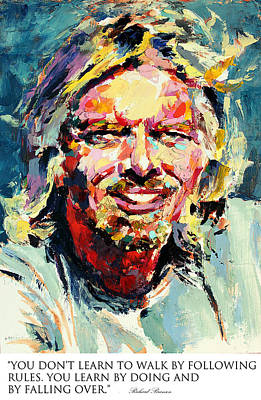 Derek Russell Wall Art - Painting - You Don't Learn To Walk By Following Rules You Learn By Doing And By Falling Over Richard Branson by Derek Russell