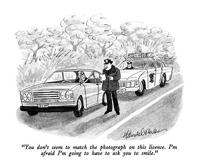 Policeman Wall Art - Drawing - You Don't Seem To Match The Photograph On This by J.B. Handelsman