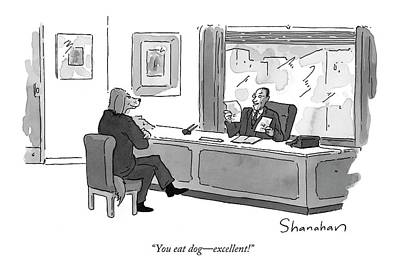 Dogs Drawing - You Eat Dog  -  Excellent! by Danny Shanahan