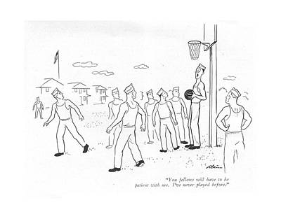 Basketball Drawing - You Fellows Will Have To Be Patient With Me. I've by  Alain