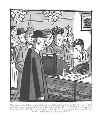 Mathematics Drawing - You Gave Me ?ve Dollars And Your Bill Is Only One by Peter Arno
