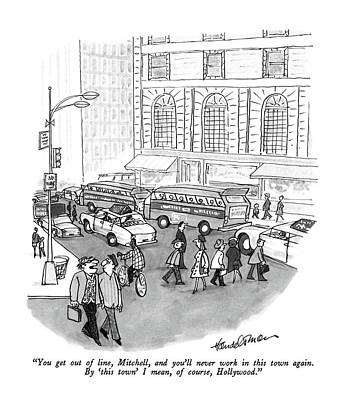Cities Drawing - You Get Out Of Line by J.B. Handelsman