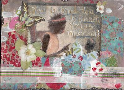 Important Mixed Media - You Is Kind You Is Smart You Is Important by Michele Brown