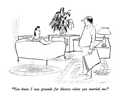 You Knew I Was Grounds For Divorce When Art Print by Mischa Richter