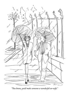 Rain Drawing - You Know, You'd Make Someone A Wonderful Ex-wife by Richard Clin