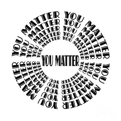 Digital Art - You Matter 1 by Andee Design