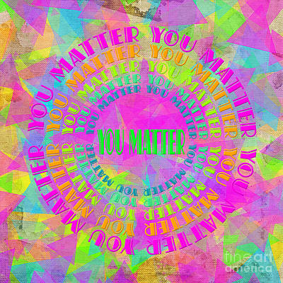 Digital Art - You Matter 15 by Andee Design