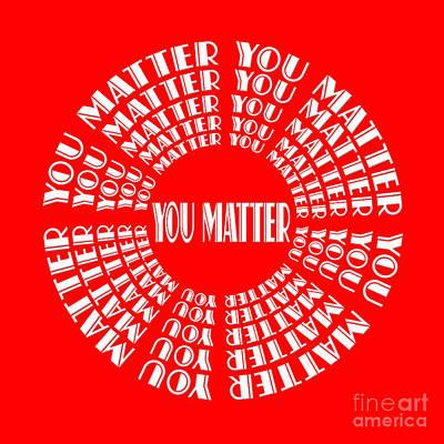 Digital Art - You Matter 4 by Andee Design