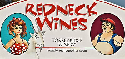 Winery Signs Photograph - You Might Be A Redneck by Frozen in Time Fine Art Photography