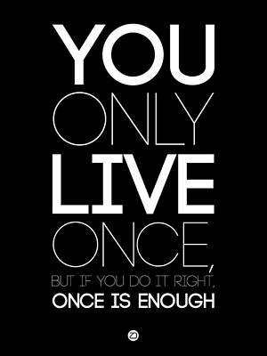You Only Live Once Poster Black Art Print by Naxart Studio